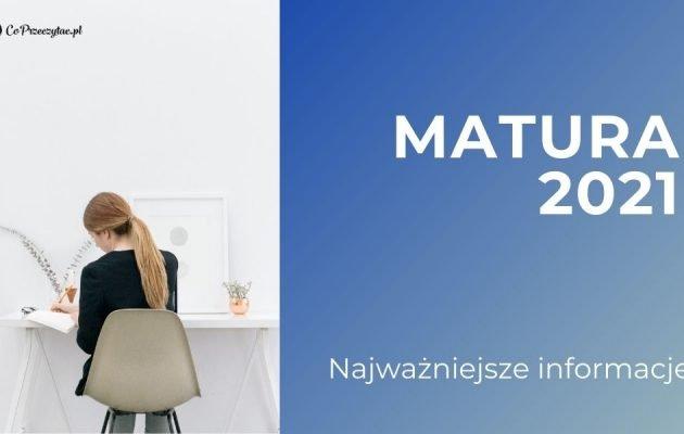 Kiedy matura 2021? Terminy i najważniejsze informacje
