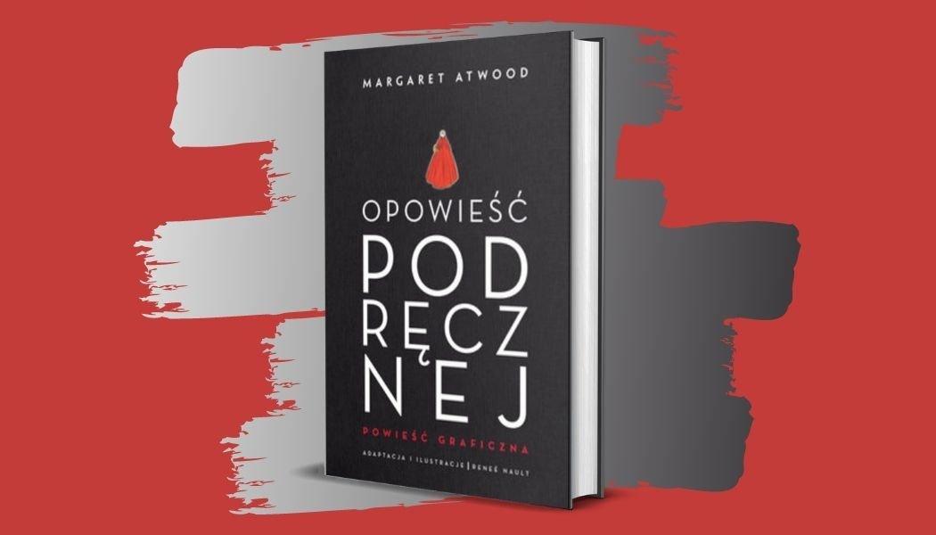 Opowieść podręcznej powieść graficzna Sprawdź na TaniaKsiazka.pl >>