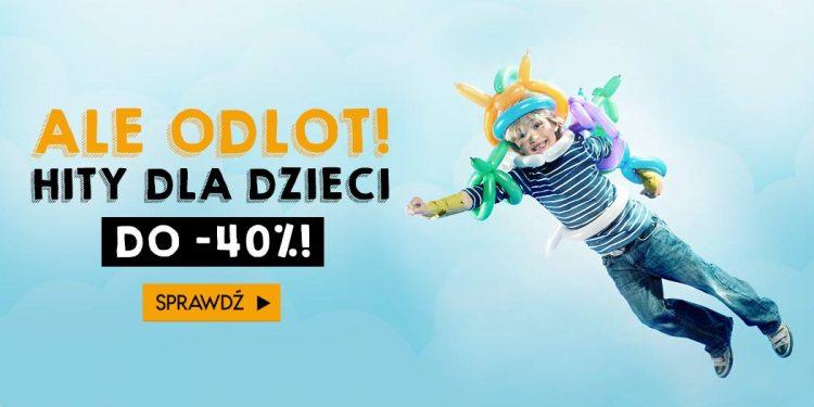 Hity dla dzieci do -40% na TaniaKsiazka.pl Hity dla dzieci