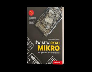 Świat w skali mikro. Wszystko o modelarstwie Sprawdź na TaniaKsiazka.pl >>