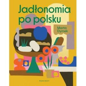 Jadłonomia po polsku - sprawdź w TaniaKsiazka.pl