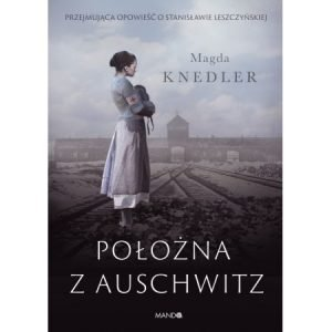 Położna z Auschwitz,Magda Knedler