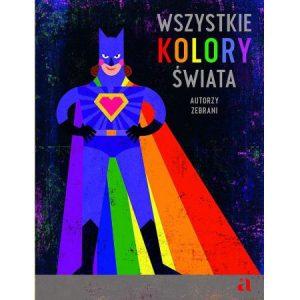 Wszystkie kolory świata - sprawdź w TaniaKsiazka.pl