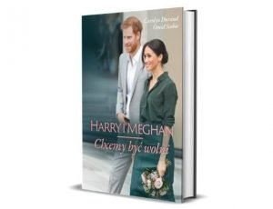 Carolyn Durand Omid Scobie Harry i Meghan. Chcemy być wolni Książki o królowej Elżbiecie i rodzinie królewskiej