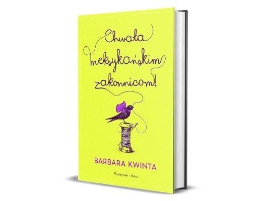 Barbara Kwinta Chwała meksykańskim zakonnicom 5 lekkich lektur na majówkę
