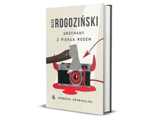 Alek Rogoziński Ukochany z piekła rodem 5 lekkich lektur na majówkę