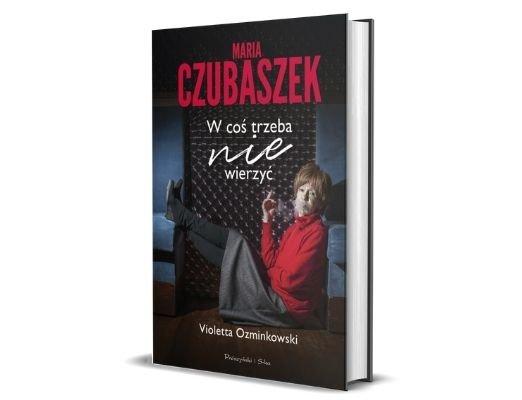 Violetta Ozminkowski Maria Czubaszek. W coś trzeba nie wierzyć