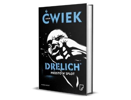 Jakub Ćwiek Drelich. Prosto w splot