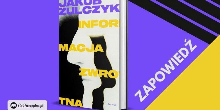 Informacja zwrotna - Jakub Żulczyk wydaje nową książkę!