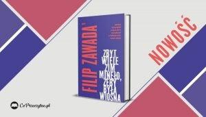 [ Nowa powieść finalisty Nike 2020 Filipa Zawady: Zbyt wiele zim minęło, żeby była wiosna ]
