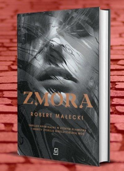 Zmora - nowa książka Roberta Małeckiego