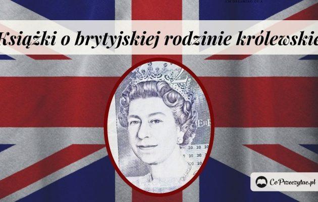 Książki o królowej Elżbiecie i rodzinie królewskiej