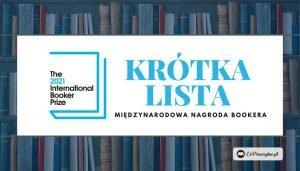 Międzynarodowa Nagroda Bookera 2021 – krótka lista nominowanych