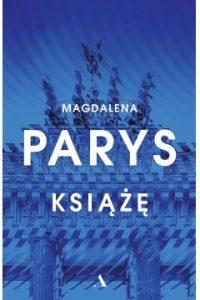 Książę, Magdalena Parys (książka nominowana do Nagrody Wielkiego Kalibru 2021)