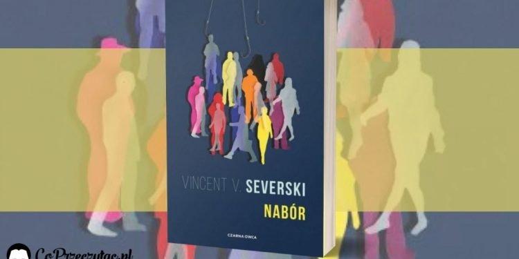Nabór Vincenta Severskiego - ostatnia część trylogii Nabór Vincenta Severskiego