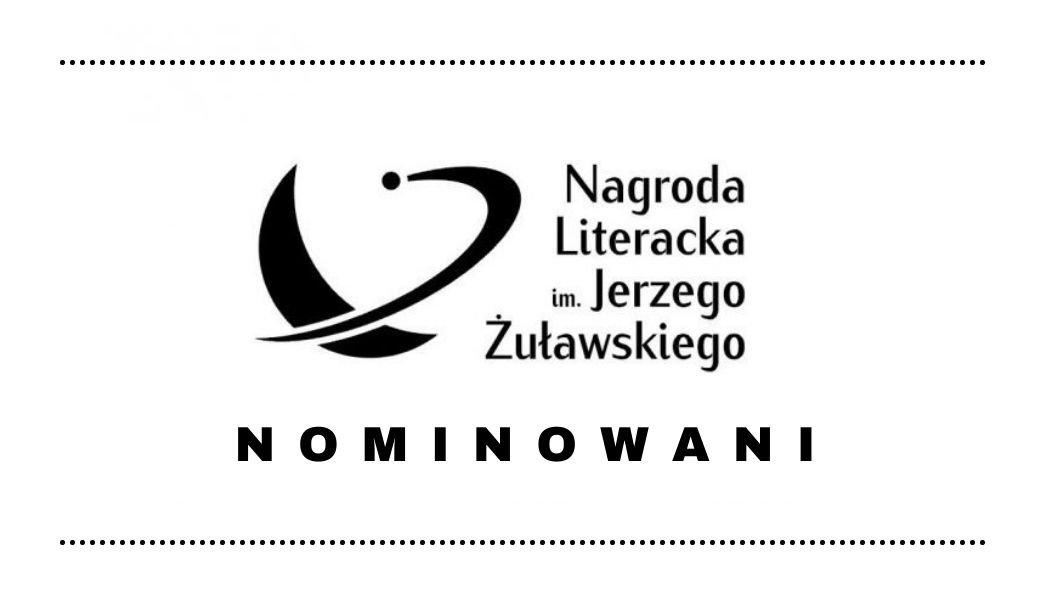 nominacje do Nagrody Literackiej im. Żuławskiego 2021