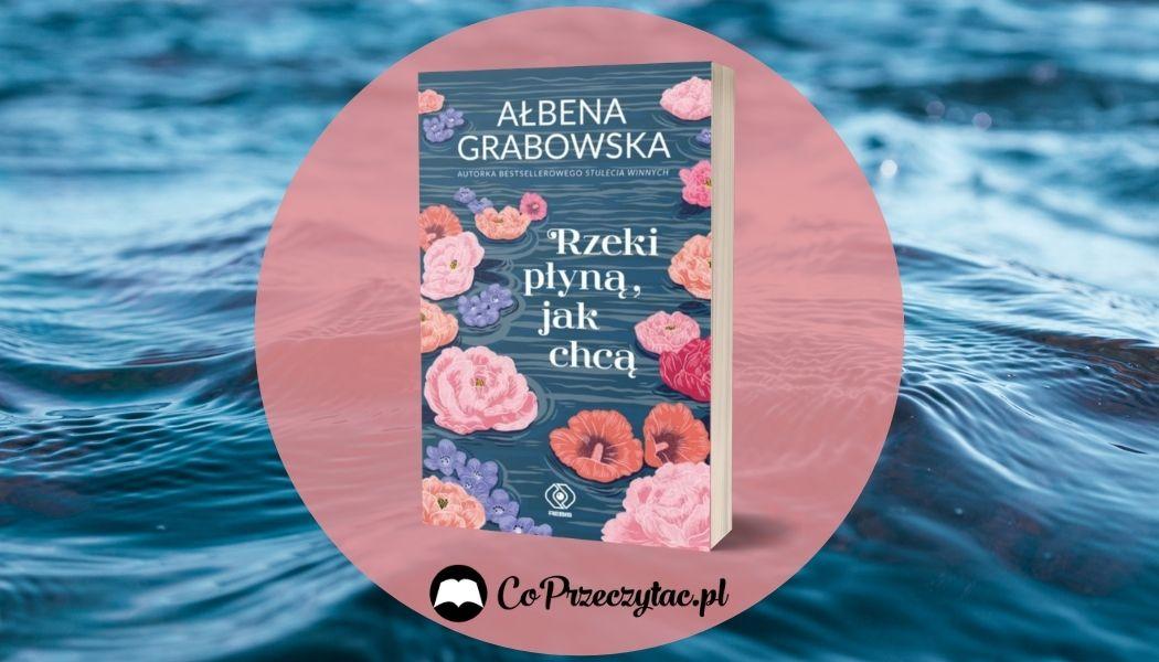 Rzeki płyną, jak chcą Sprawdź na TaniaKsiazka.pl >>