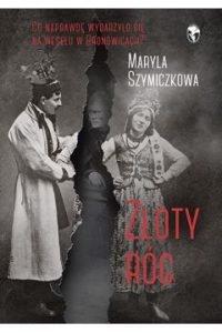 Złoty róg, Maryla Szymiczkowa