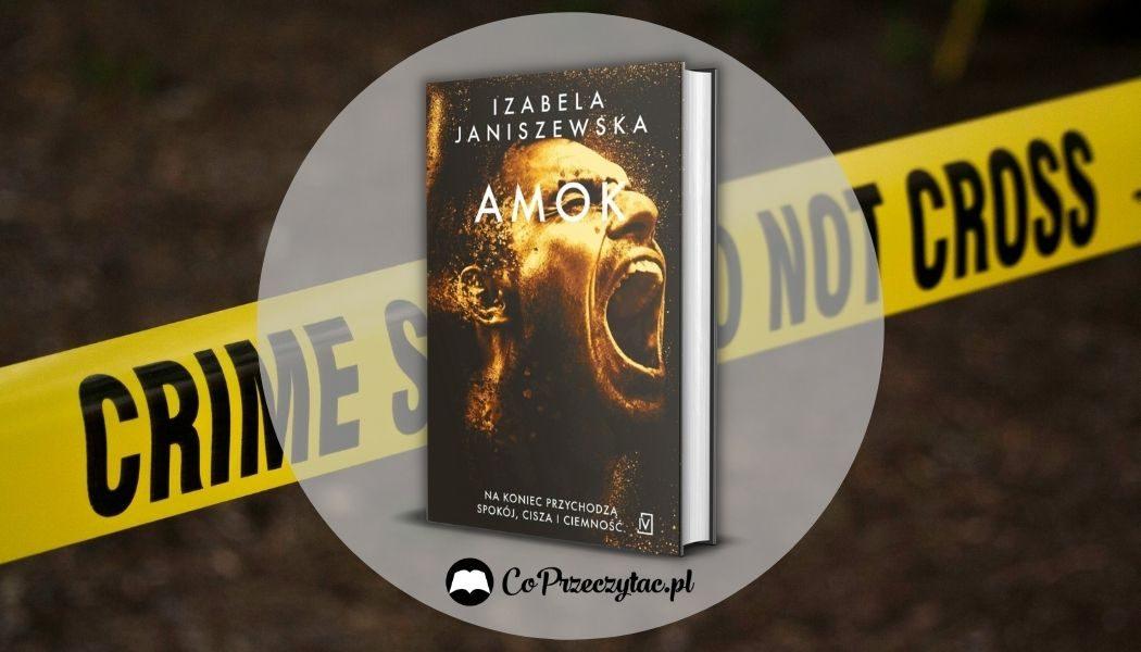 Amok Izabeli Janiszewskiej - recenzja książki