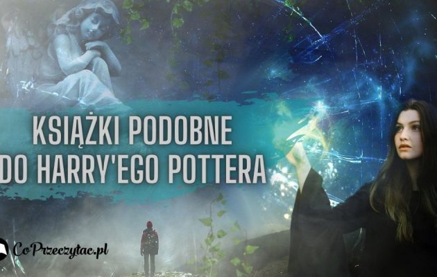 Książki podobne do Harry'ego Pottera książki podobne do harry'ego pottera