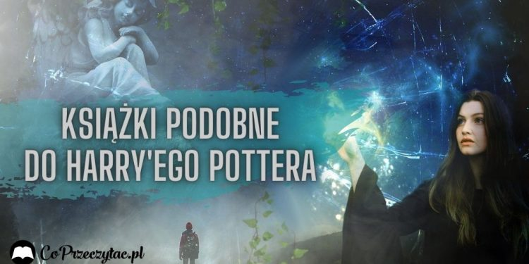 Książki podobne do Harry'ego Pottera książki podobne do harry'ego pottera