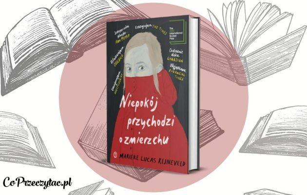 Niepokój przychodzi o zmierzchu – debiutancka powieść M.L. Rijneveld