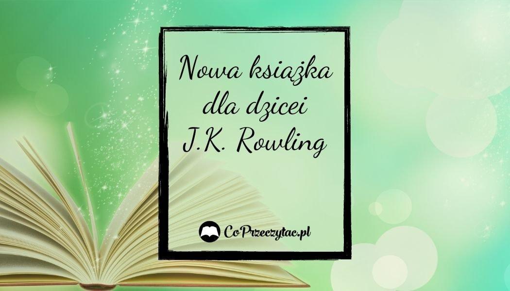 The Christmas Pig (Świąteczna Świnka) - kiedy nowa książka J.K. Rowling dla dzieci?