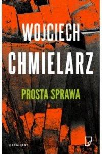 Prosta sprawa Wojciech Chmielarz
