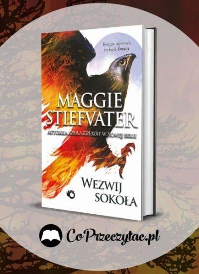 Recenzja książki Wezwij sokoła Maggie Stiefvater