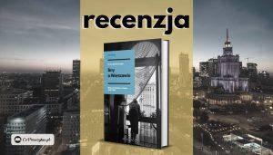 Sny o Warszawie Krzysztofa Mordyńskiego - recenzja reportażu