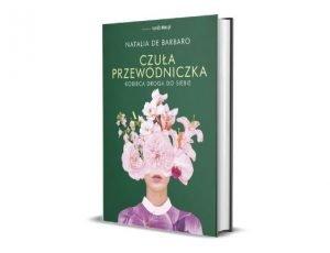 Natalia De Barbaro Czuła przewodniczka. Kobieca droga do siebie Dzień Matki - książkowe prezenty