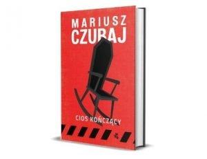 Mariusz Czubaj Cios kończący Nagroda Wielkiego Kalibru 2021 - krótka lista