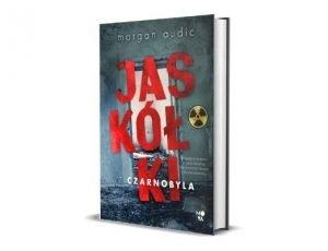 Morgan Audic Jaskółki z Czarnobyla