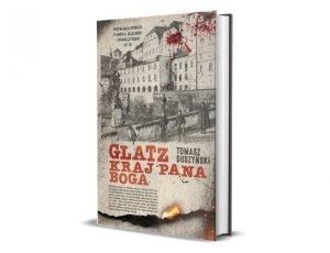 Tomasz Duszyński Glatz. Kraj Pana Boga