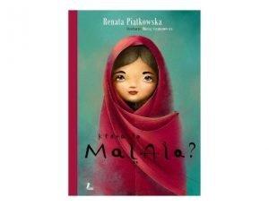 Renata Piątkowska Która to Malala?