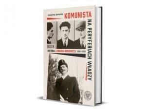 Katarzyna Rembacka Komunista na peryferiach władzy