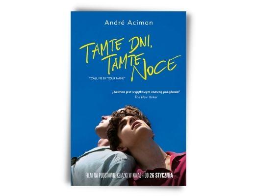 Andre Aciman Tamte dni, tamte noce