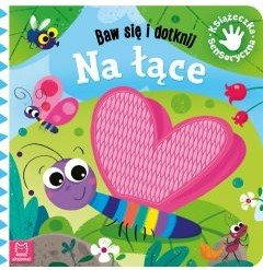 Na łące. Baw się i dotknij. Sprawdź na TaniaKsiazka.pl >>