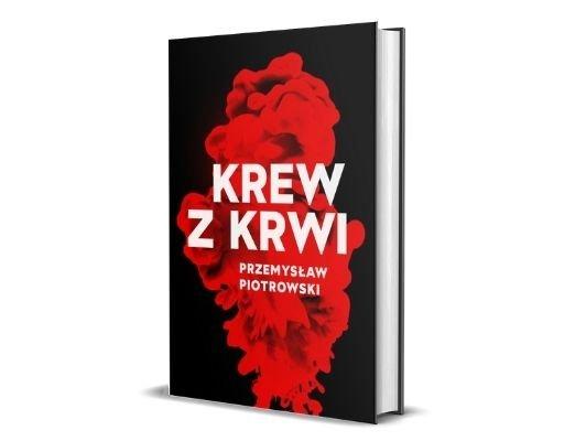 Przemysław Piotrowski Krew z krwi