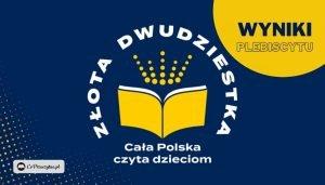 Cała Polska czyta dzieciom Złota Dwudziestka - wyniki
