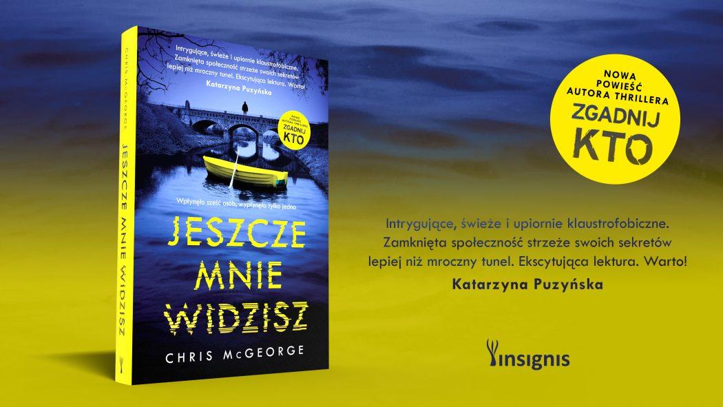 Jeszcze mnie widzisz - nowy thriller Chrisa McGeorge'a