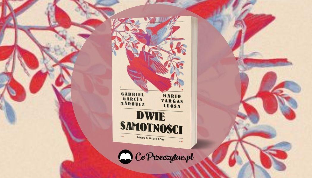Dwie samotności Sprawdź na TaniaKsiazka.pl >>