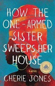 How the One-Armed Sister Sweeps Her HouseCherie Jones