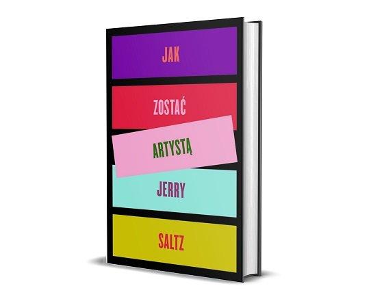 Jak zostać artystą Jerry Saltz - recenzja książki