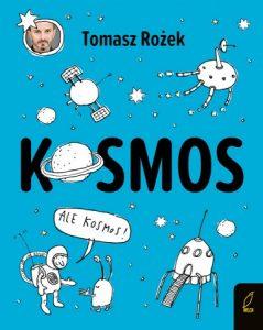 Kosmos Tomasz Rożek - książka popularnonaukowa na Dzień Dziecka