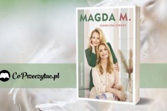 Magda M. Słoneczna strona - zapowiedź książki Radosława Figury Magda M. Słoneczna strona
