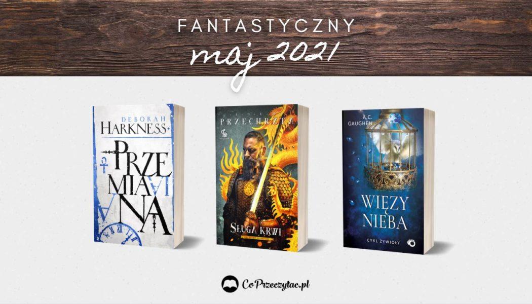 Majowe zapowiedzi fantasy 2021 znajdziesz na TaniaKsiazka.pl