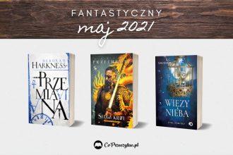 Majowe zapowiedzi fantasy 2021