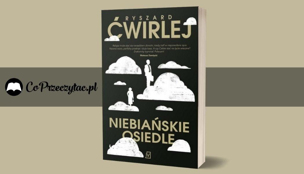 Niebiańskie osiedle Sprawdź na TaniaKsiazka.pl >>