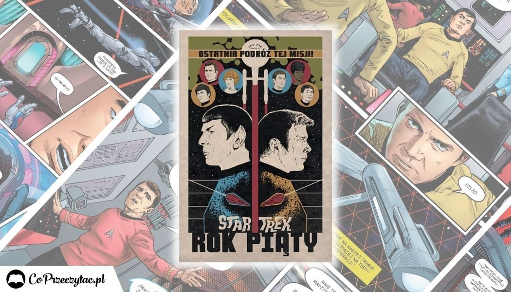 Star Trek. Rok piąty - tom 1. Nowa seria komiksów